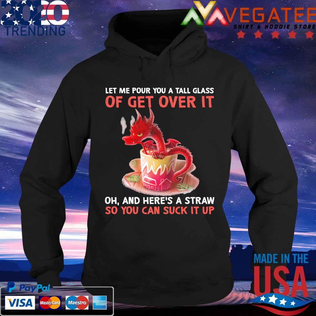 Red Dragons let Me pour you a tall glass of get over it oh and here's a straw so you can suck it up s Hoodie