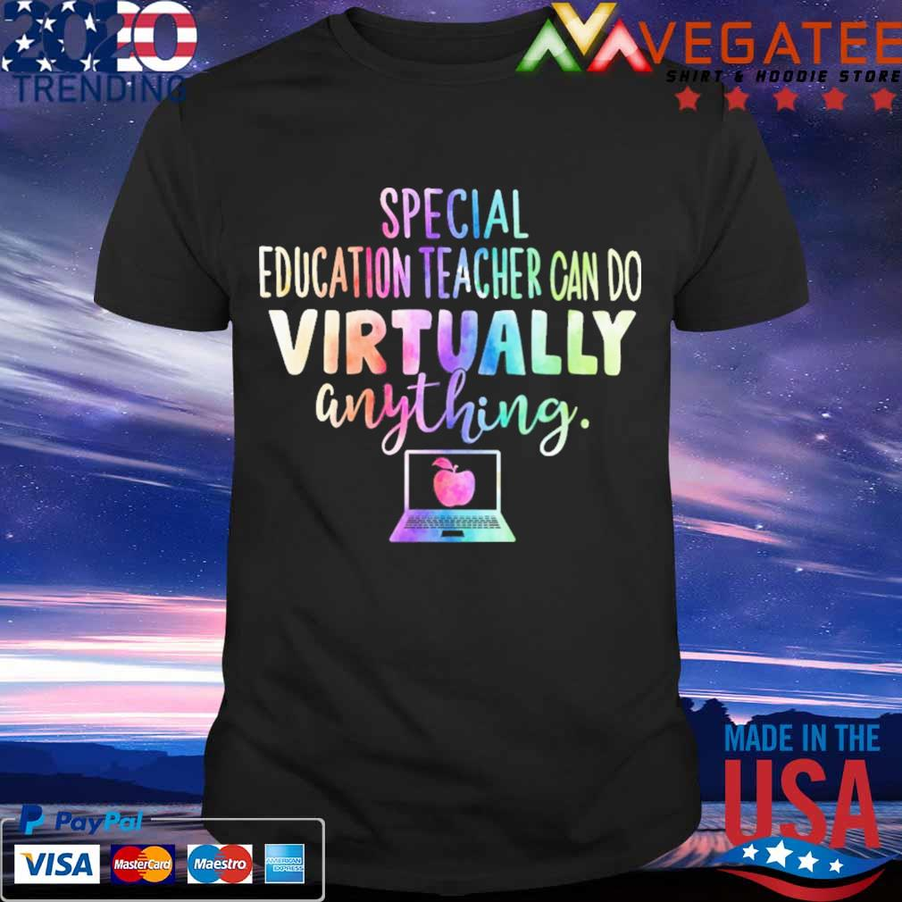 Special Education Teachers can do Virtually anything shirt