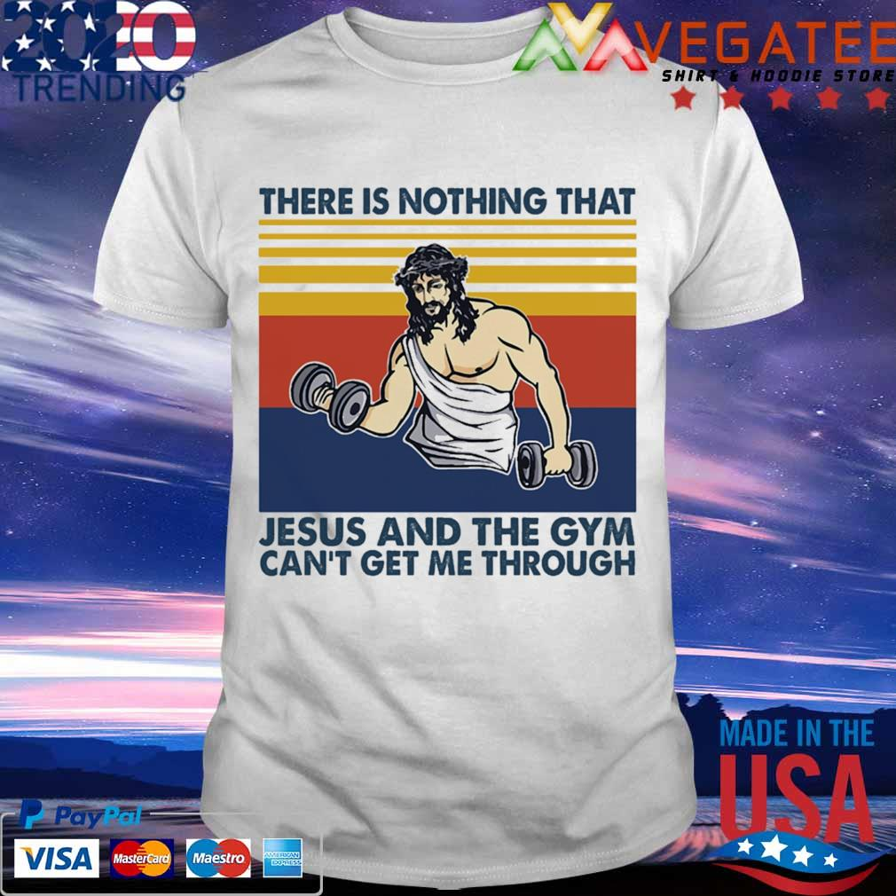 There is nothing that Jesus and the Gym can't get Me through vintage shirt