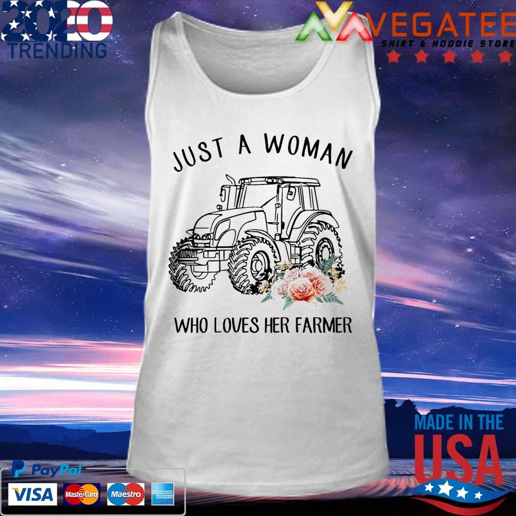 Tractor floral Just A Woman Who Loves Her Farmer Shirt Tank top