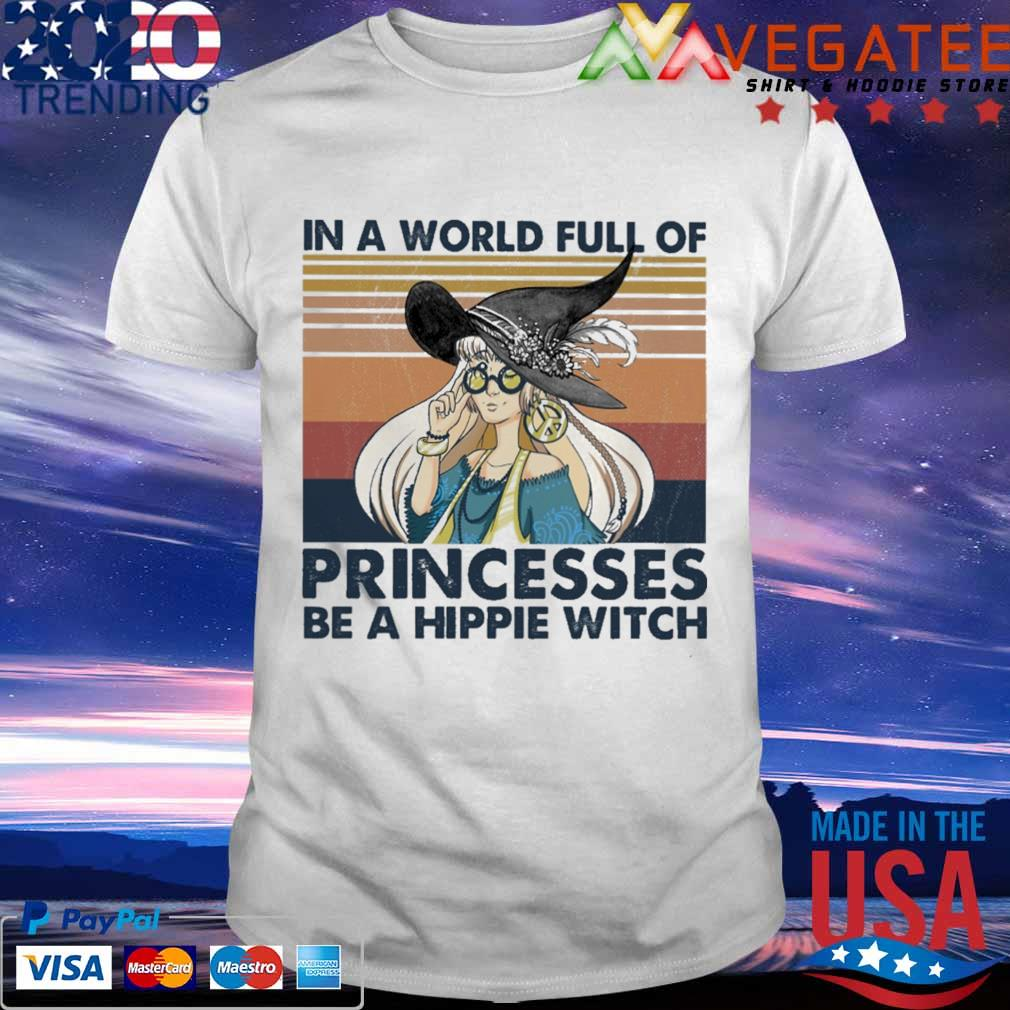 Witchy Hippie In a world full of Princesses be a hippie witch vintage shirt