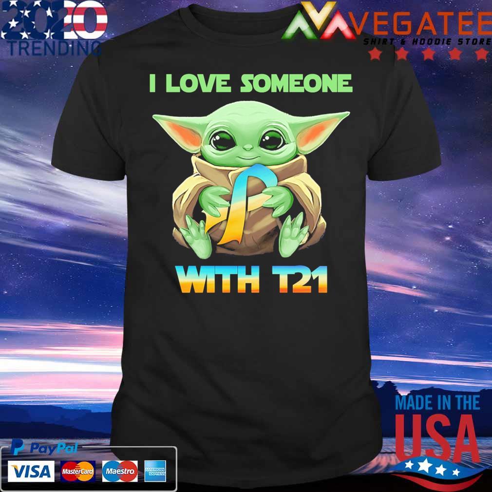 Baby Yoda hug Autism I Love someone with T21 shirt