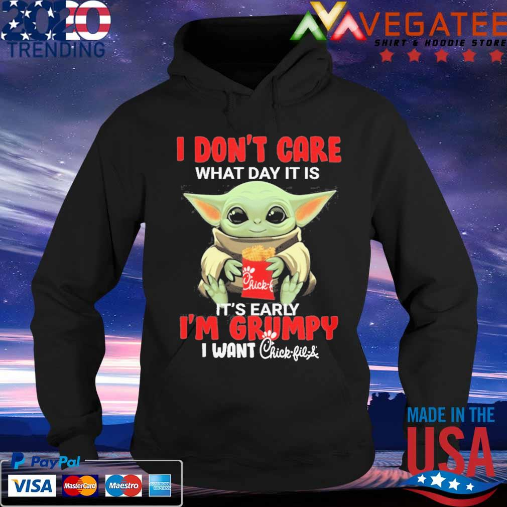 Baby Yoda hug Chick-fil-A I don't cary what day it is it's early I'm Grumpy i want s Hoodie