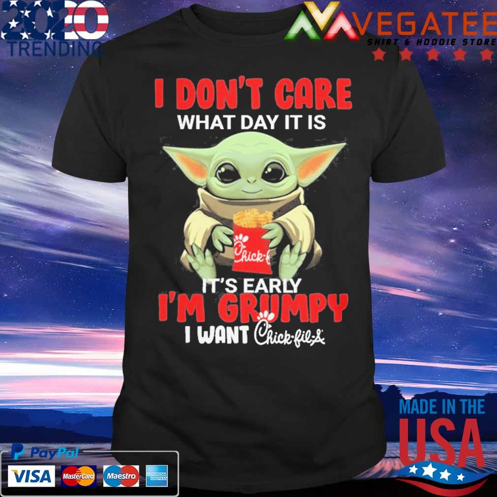 Baby Yoda hug Chick-fil-A I don't cary what day it is it's early I'm Grumpy i want shirt