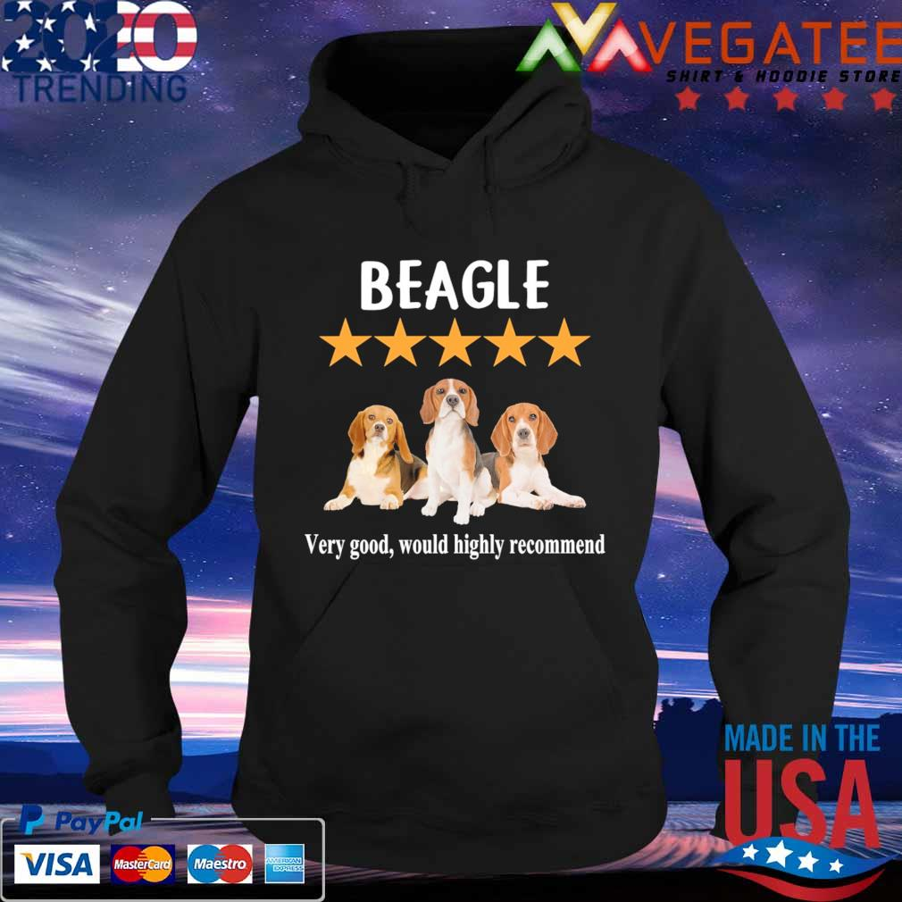 Beagles very good would highly recommend s Hoodie