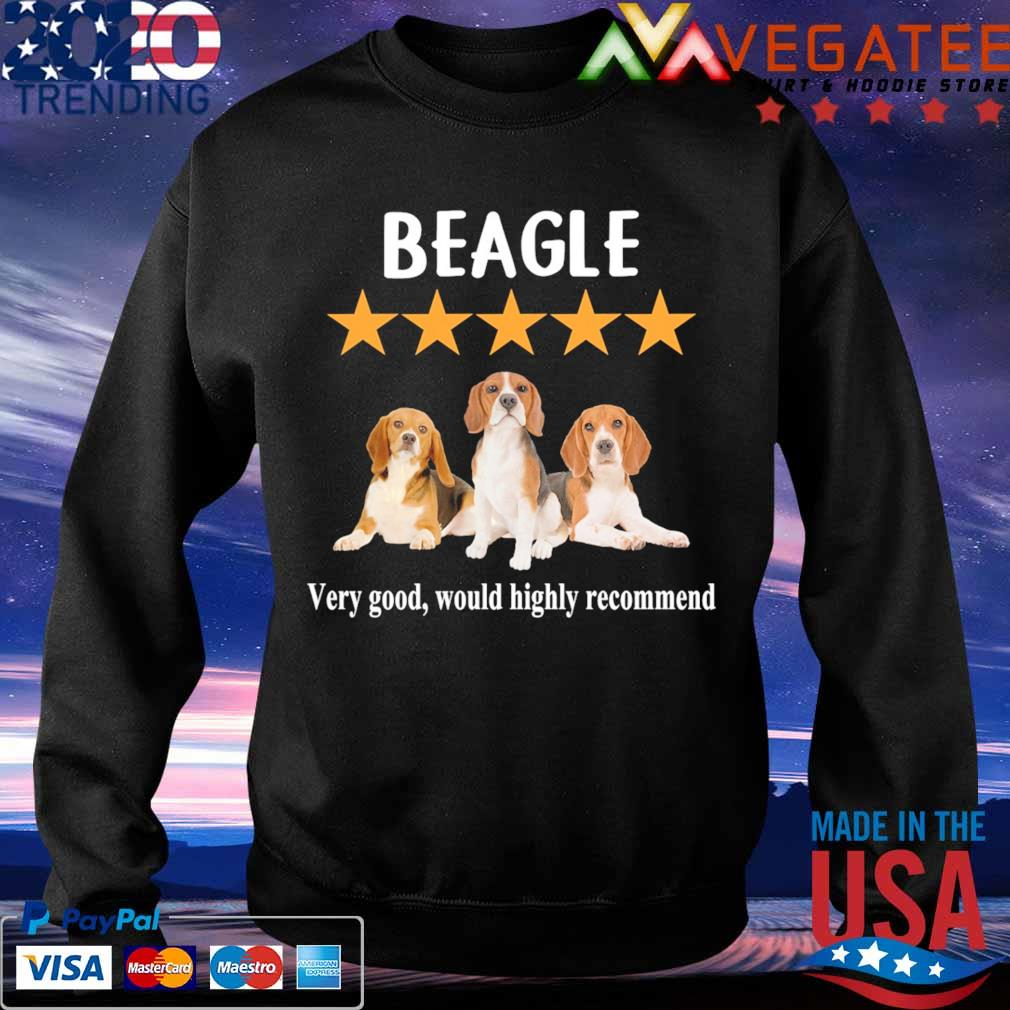 Beagles very good would highly recommend s Sweatshirt