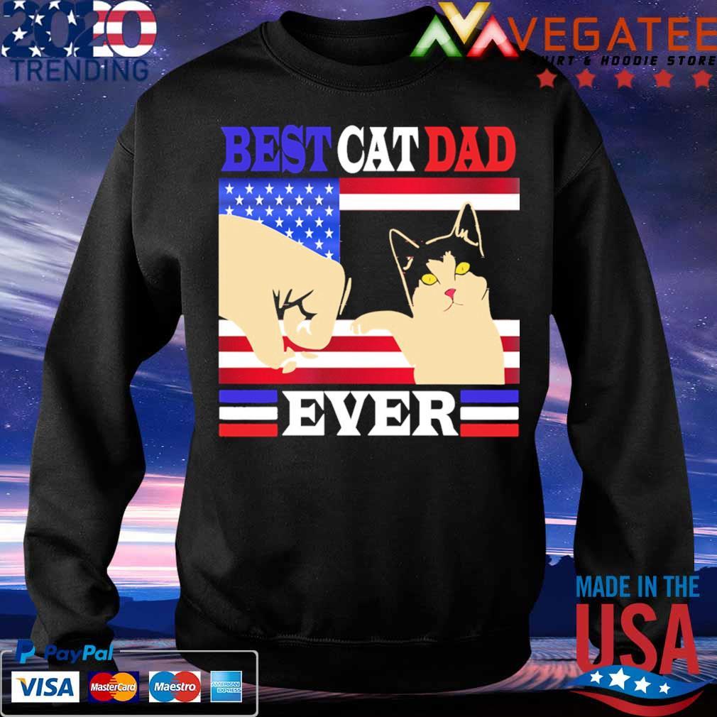 Best Cat Dad ever American flag s Sweatshirt