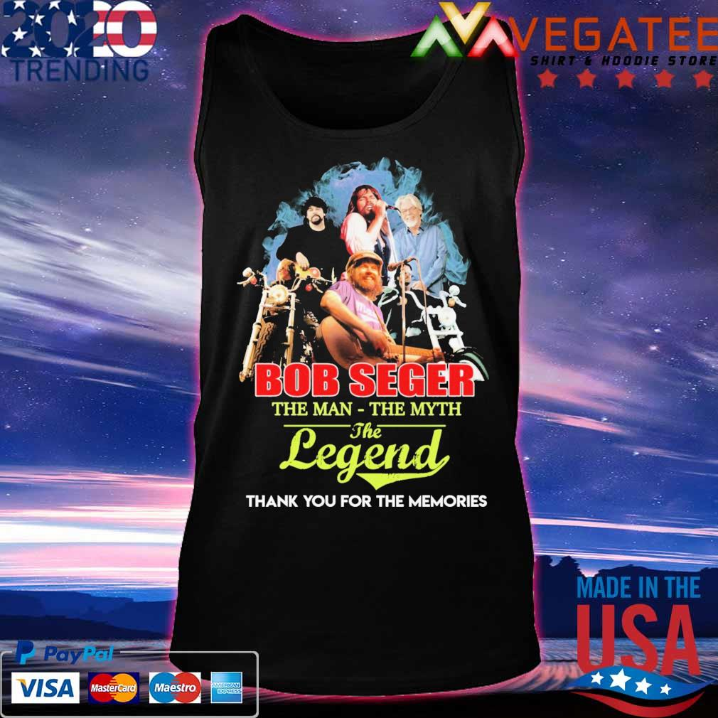 Bob Seger the Man the Myth the Legend thank you for the memories s Tanktop