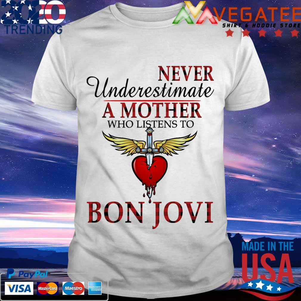 Bon Jovi never Underestimate a Mother who listens to shirt