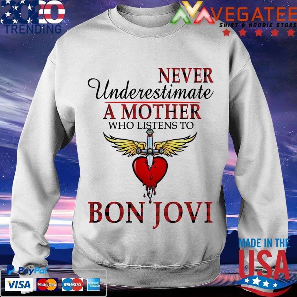 Bon Jovi never Underestimate a Mother who listens to s Sweatshirt