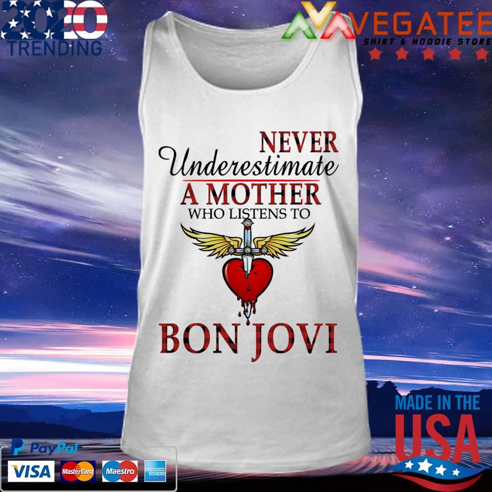 Bon Jovi never Underestimate a Mother who listens to s Tank top