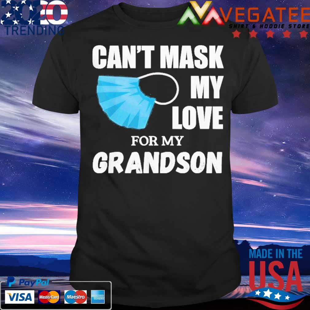 Can't Mask My Love For My Grandson Shirt