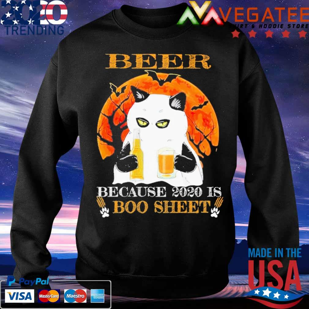Cat Beer because 2020 is Boo sheet Halloween s Sweatshirt