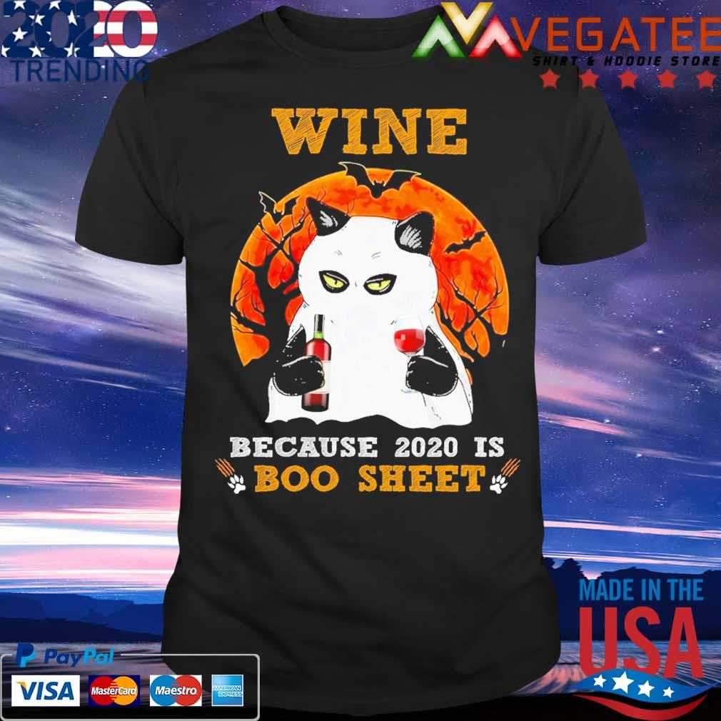 Cat Wine because 2020 is Boo sheet Halloween shirt