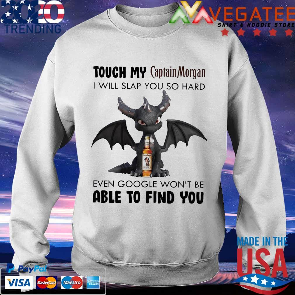 Dark Spyro Touch My Captain Morgan I will slap You so hard even google won't be able to find You s Sweatshirt