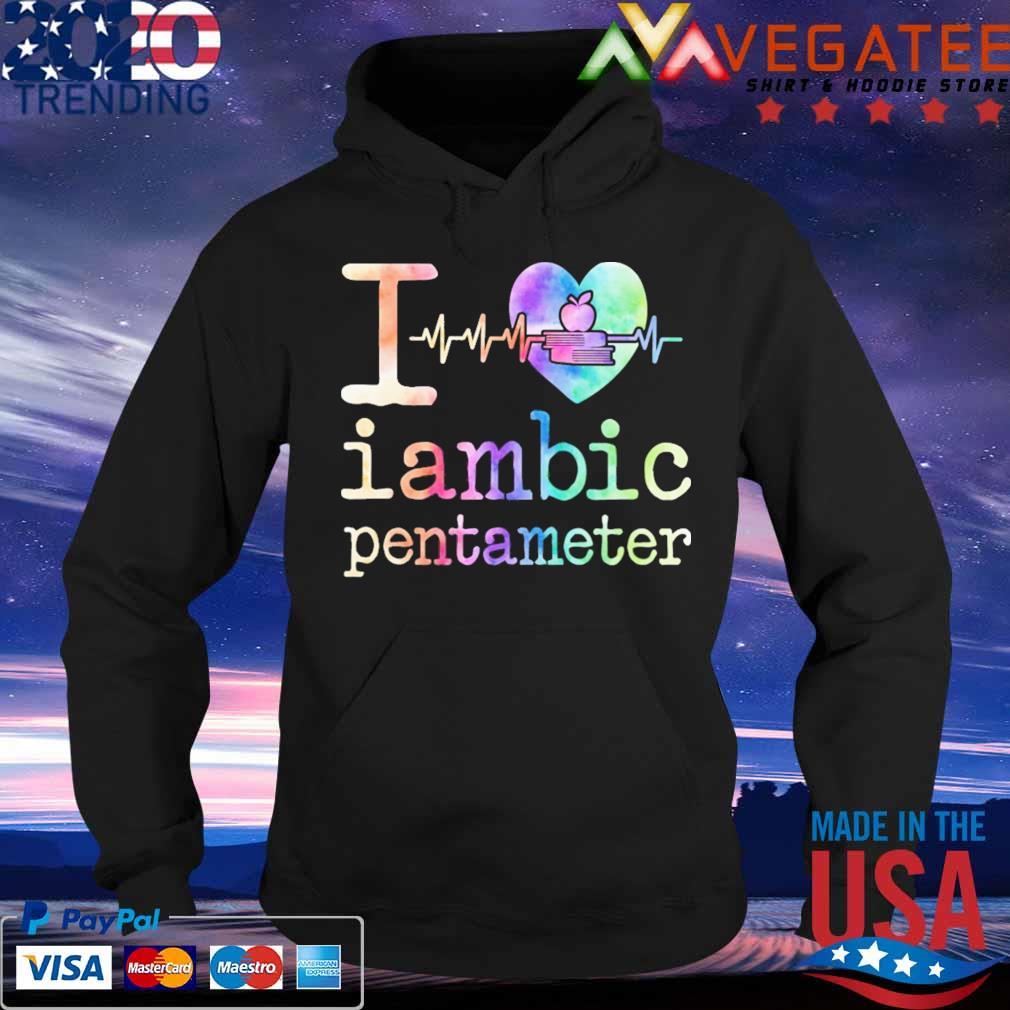 I love iambic pentameter s Hoodie