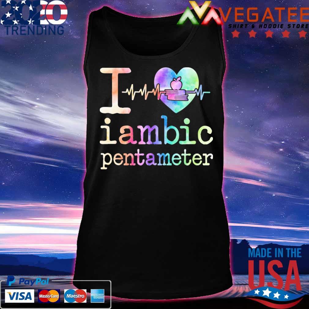 I love iambic pentameter s Tanktop