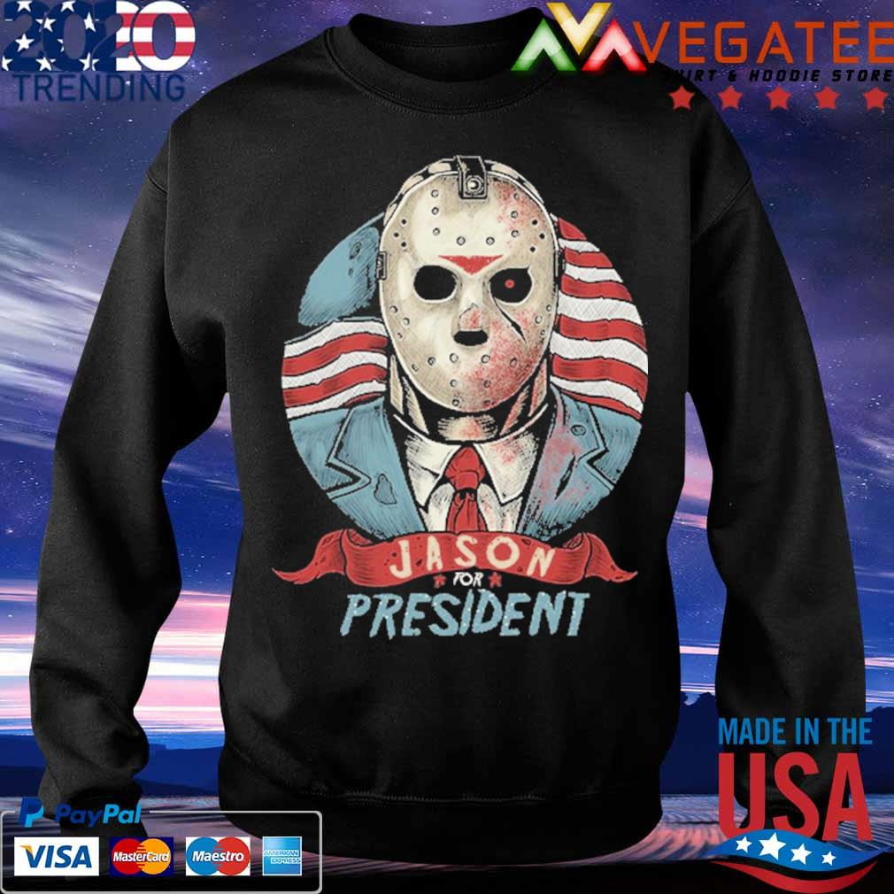 Jason Voorhees for president American flag s Sweatshirt