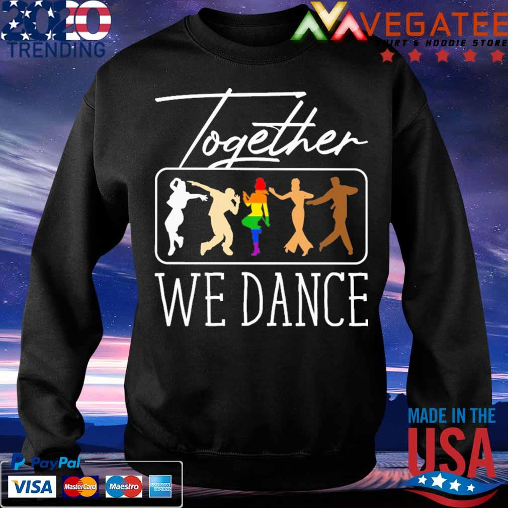 LGBT together we Dance s Sweatshirt