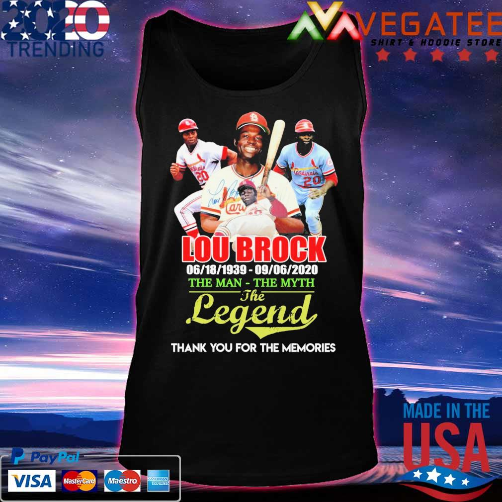 Lou Brock 1939 2020 the Man the Myth the Legend thank you for the memories signature s Tanktop
