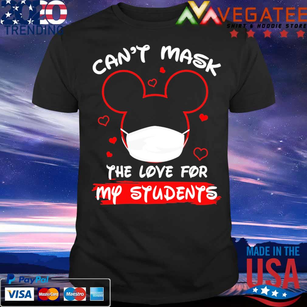 Mickey Mouse Can't mask the love for my students shirt