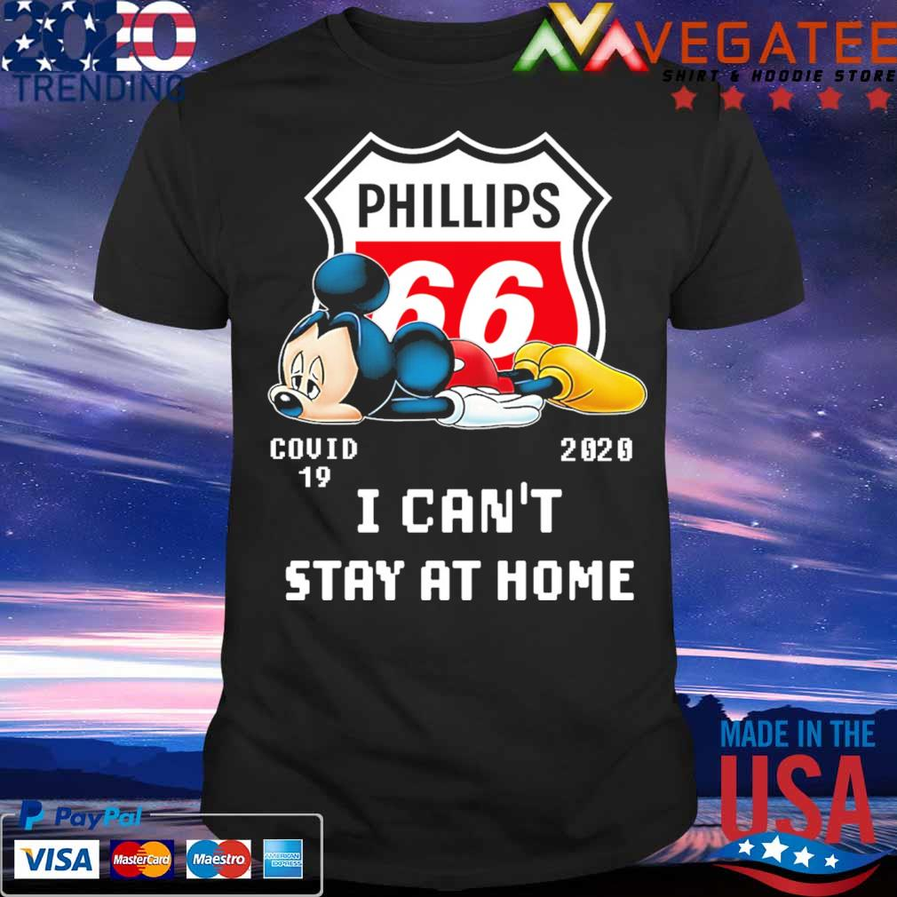 Mickey mouse sad Phillips 66 covid 19 2020 I can't stay at home shirt