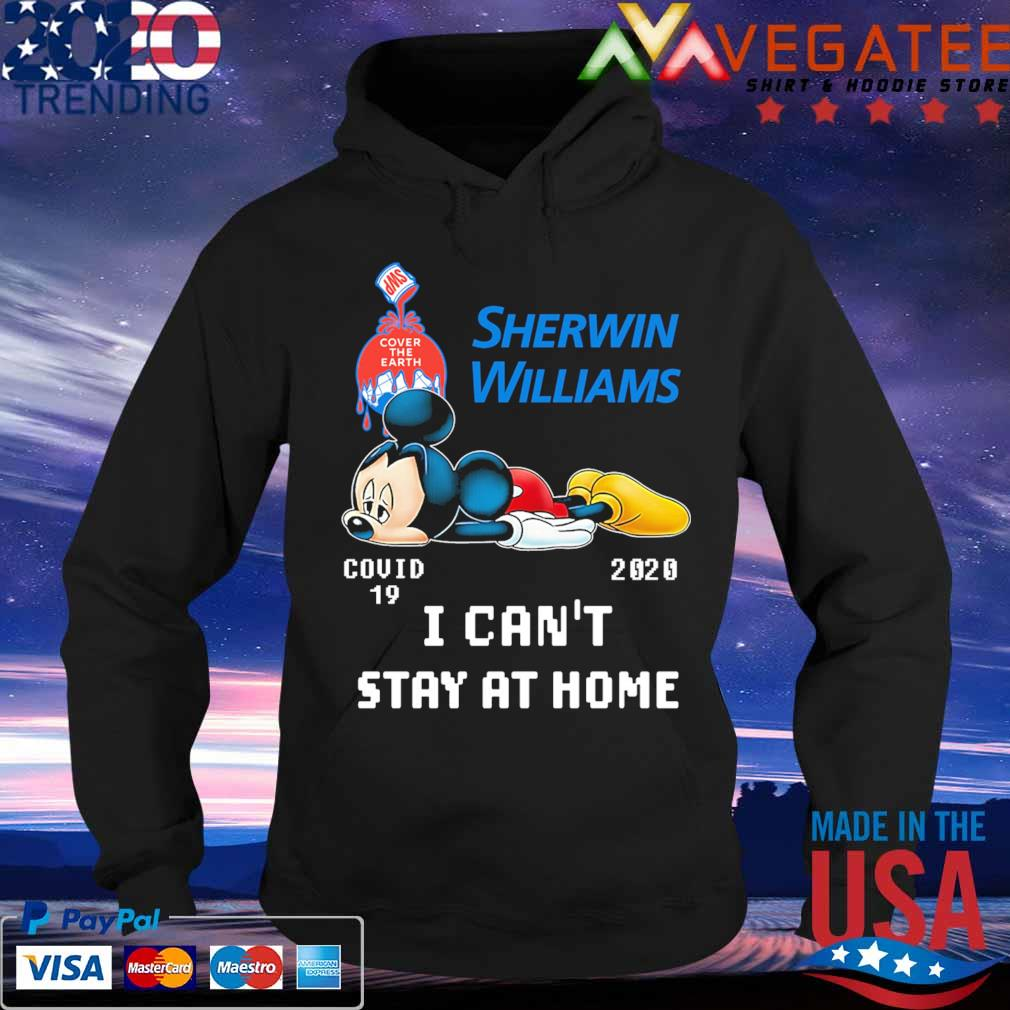 Mickey mouse Sherwin Williams covid 19 2020 I can't stay at home s Hoodie
