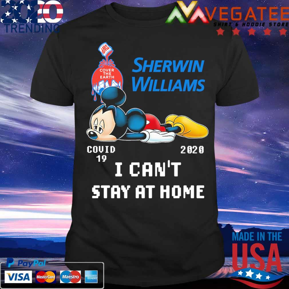 Mickey mouse Sherwin Williams covid 19 2020 I can't stay at home shirt
