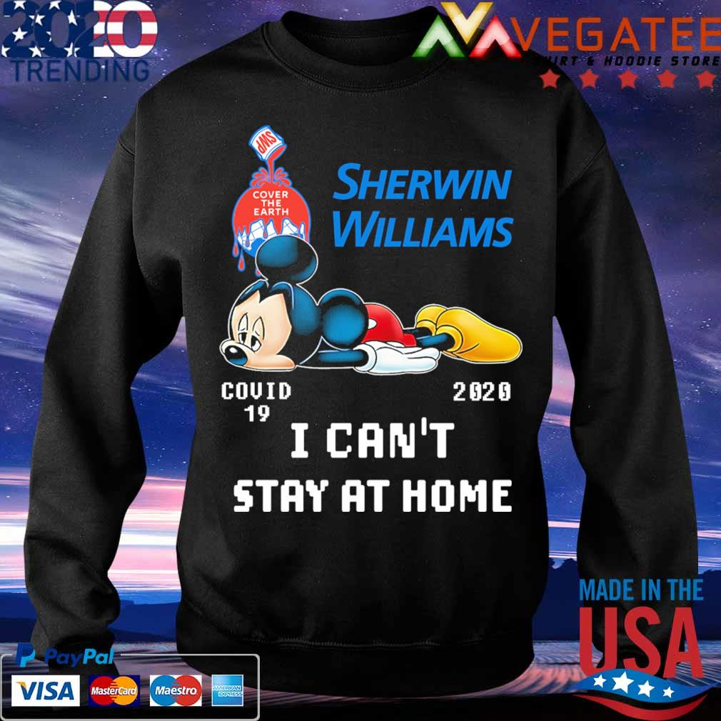 Mickey mouse Sherwin Williams covid 19 2020 I can't stay at home s Sweatshirt
