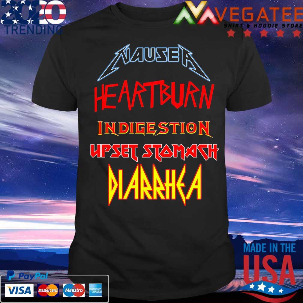 Nausea heartburn indigestion Upset Stomach Diarrhea shirt