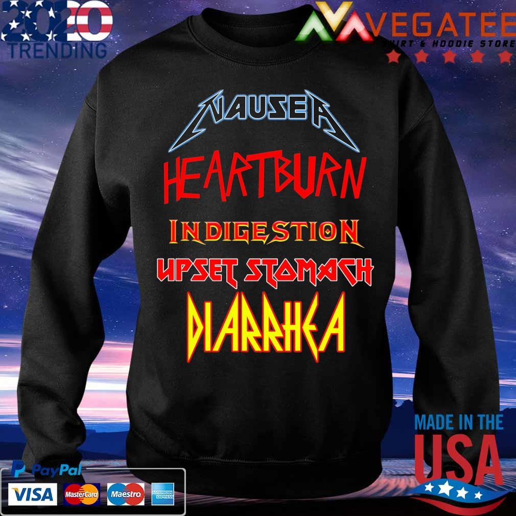 Nausea heartburn indigestion Upset Stomach Diarrhea s Sweatshirt