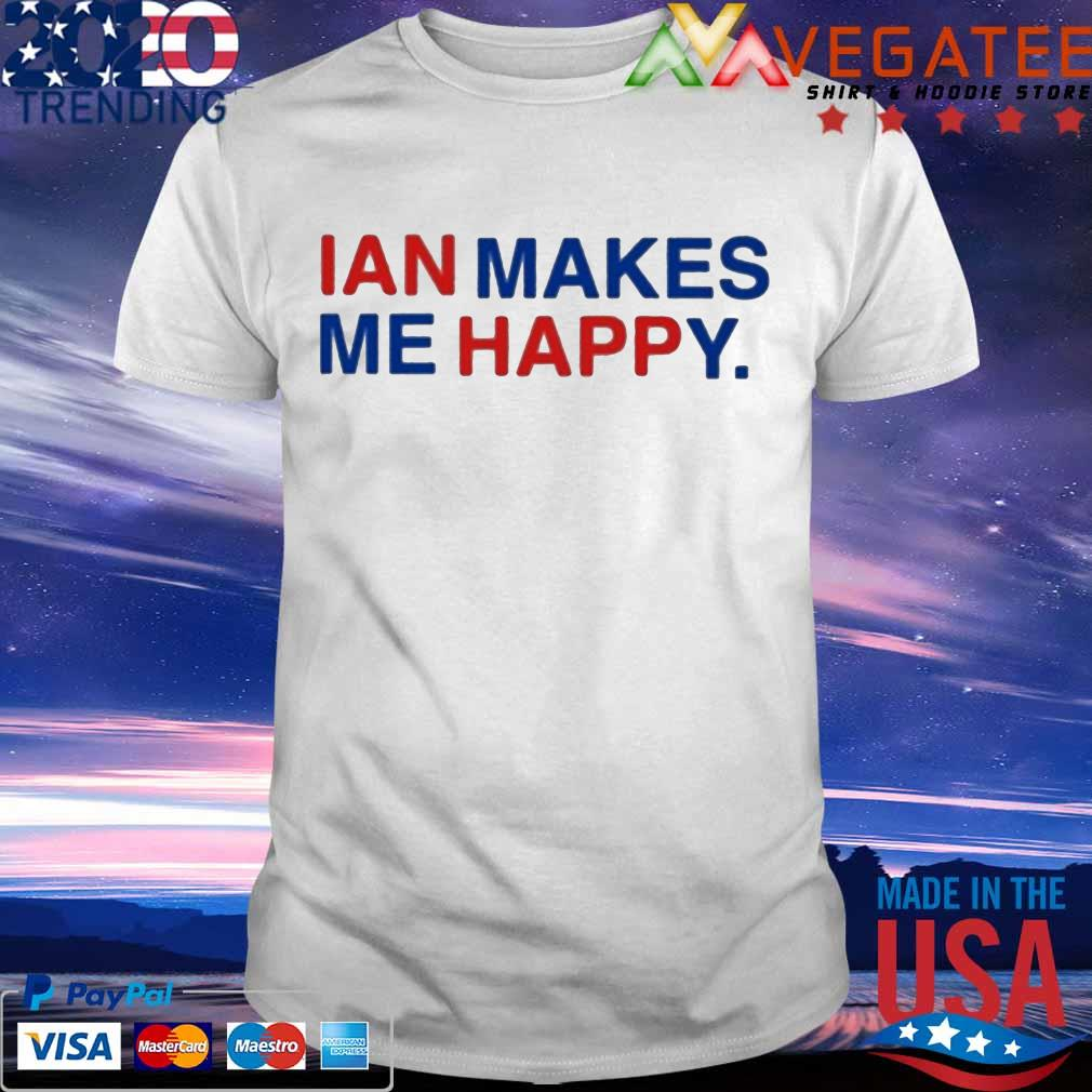 Official Ian Makes Me Happy 2020 shirt