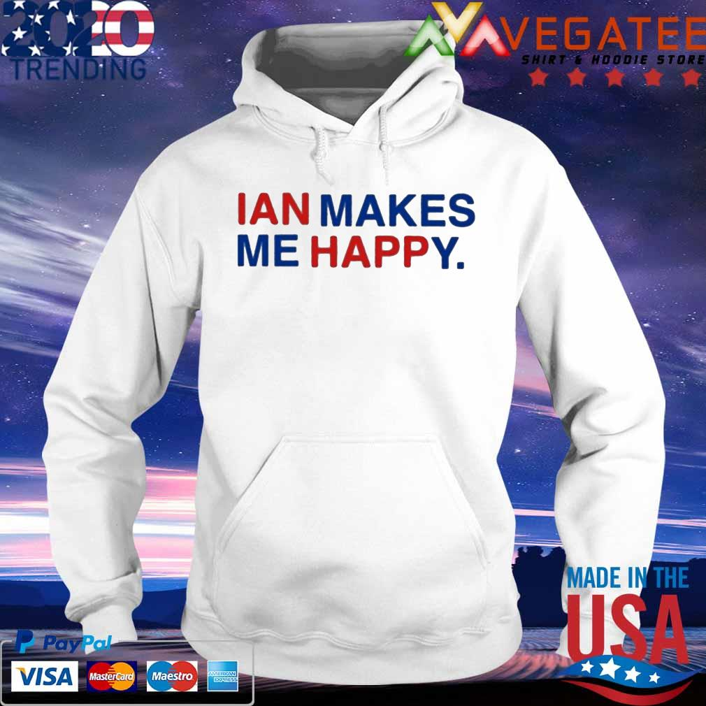 Official Ian Makes Me Happy 2020 s hoodie
