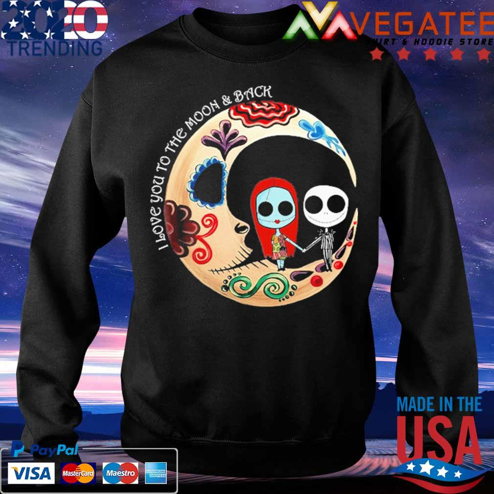 Official Jack Skellington and Sally I love You to the moon and back Halloween s Sweatshirt