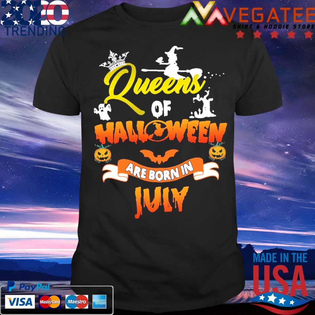 Queens of Halloween are born in July shirt
