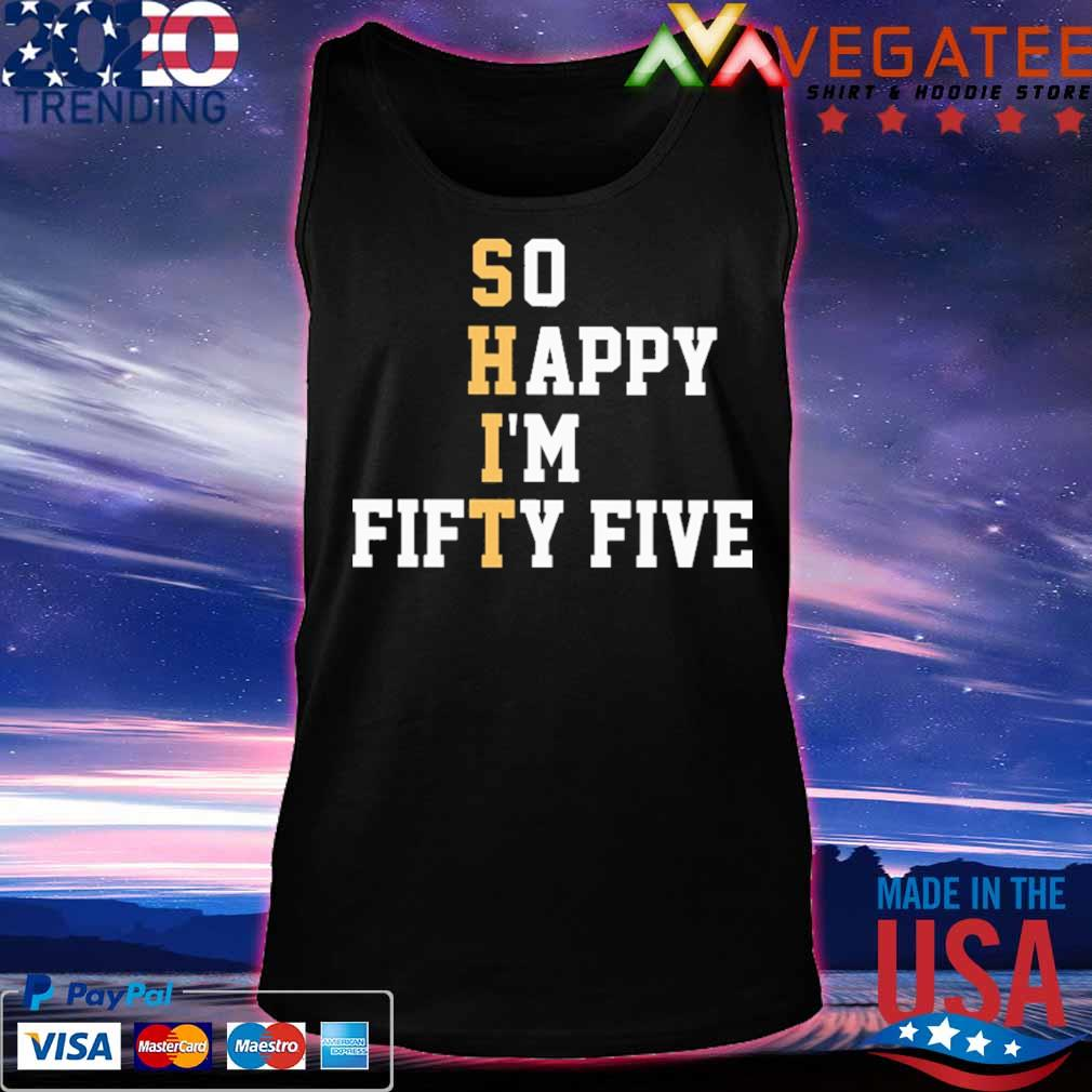 So Happy I'm Fifty Five s Tanktop