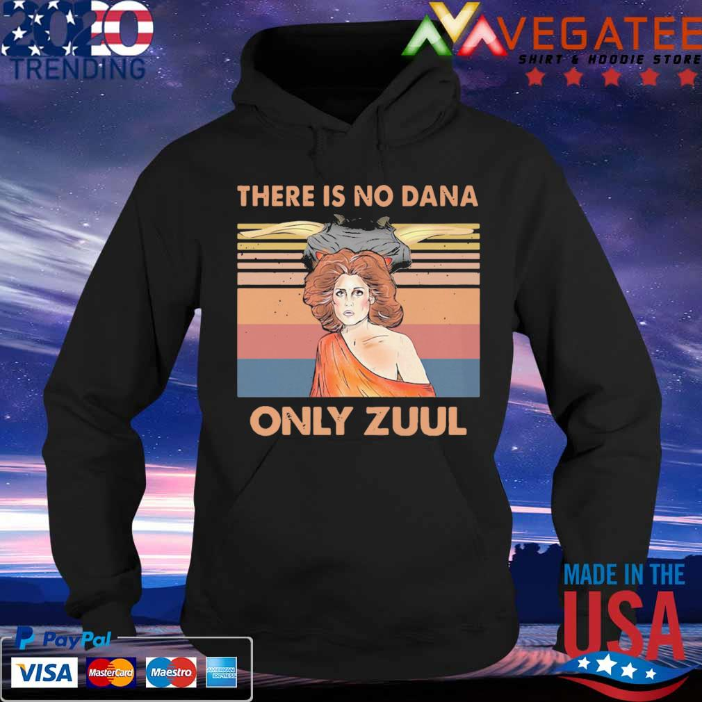 There is no Dana only Zuul vintage s Hoodie
