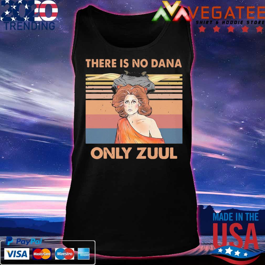 There is no Dana only Zuul vintage s Tanktop