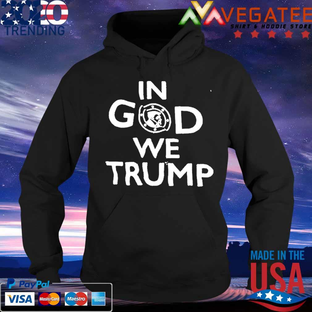#DonaldTrump In God We Trump Shirt Hoodie