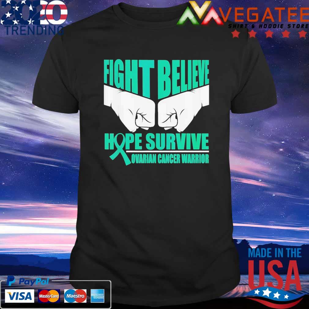 Fight believe hope survive ovarian cancer warrior shirt