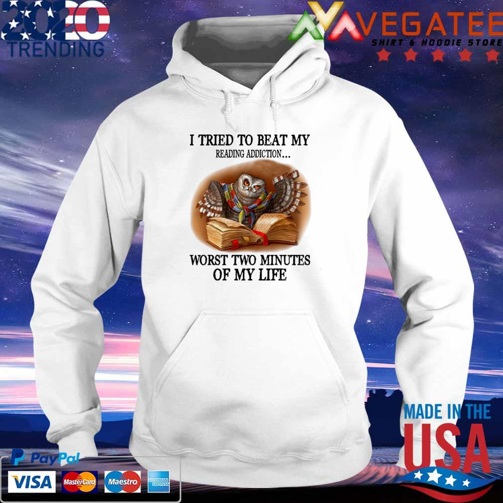 Owl reading Book I tried to beat My reading addiction worst two minutes of My life s hoodie