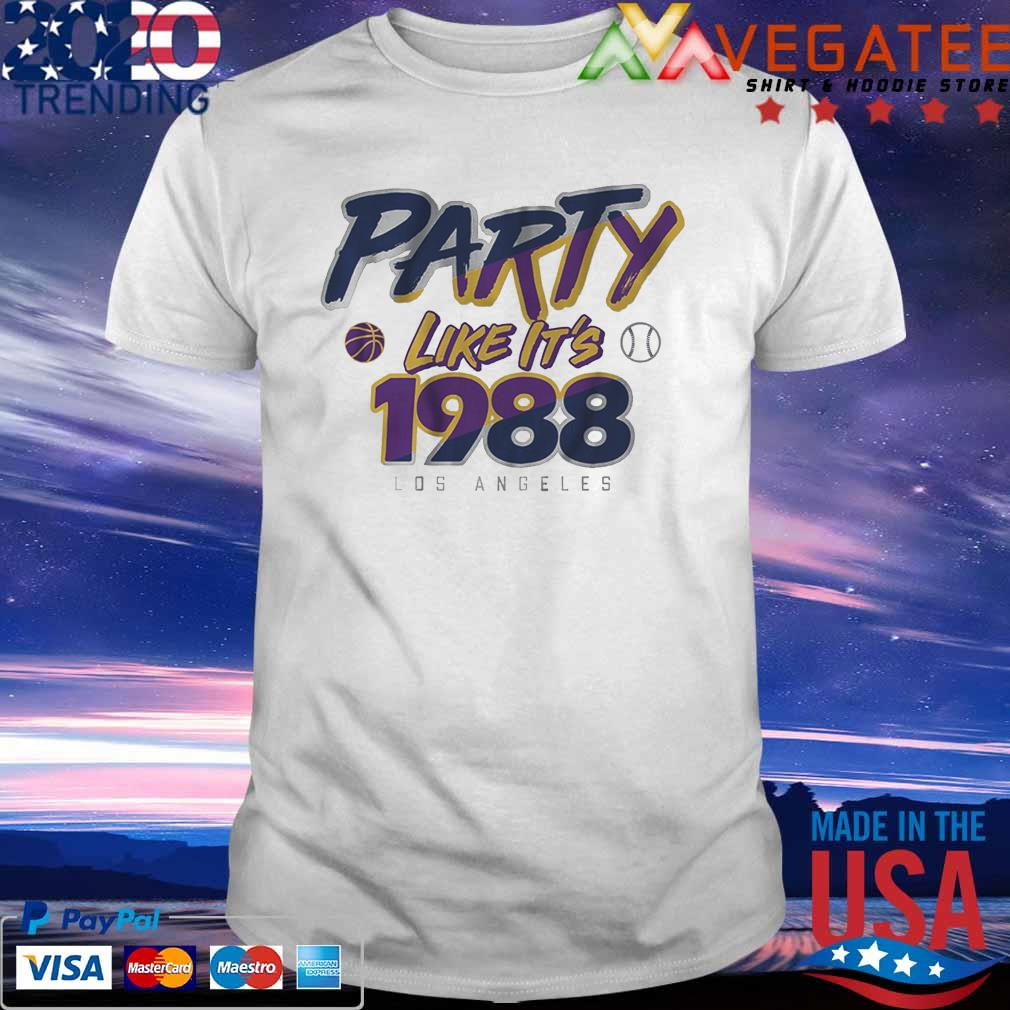 Party like It's 1988 Los Angeles shirt