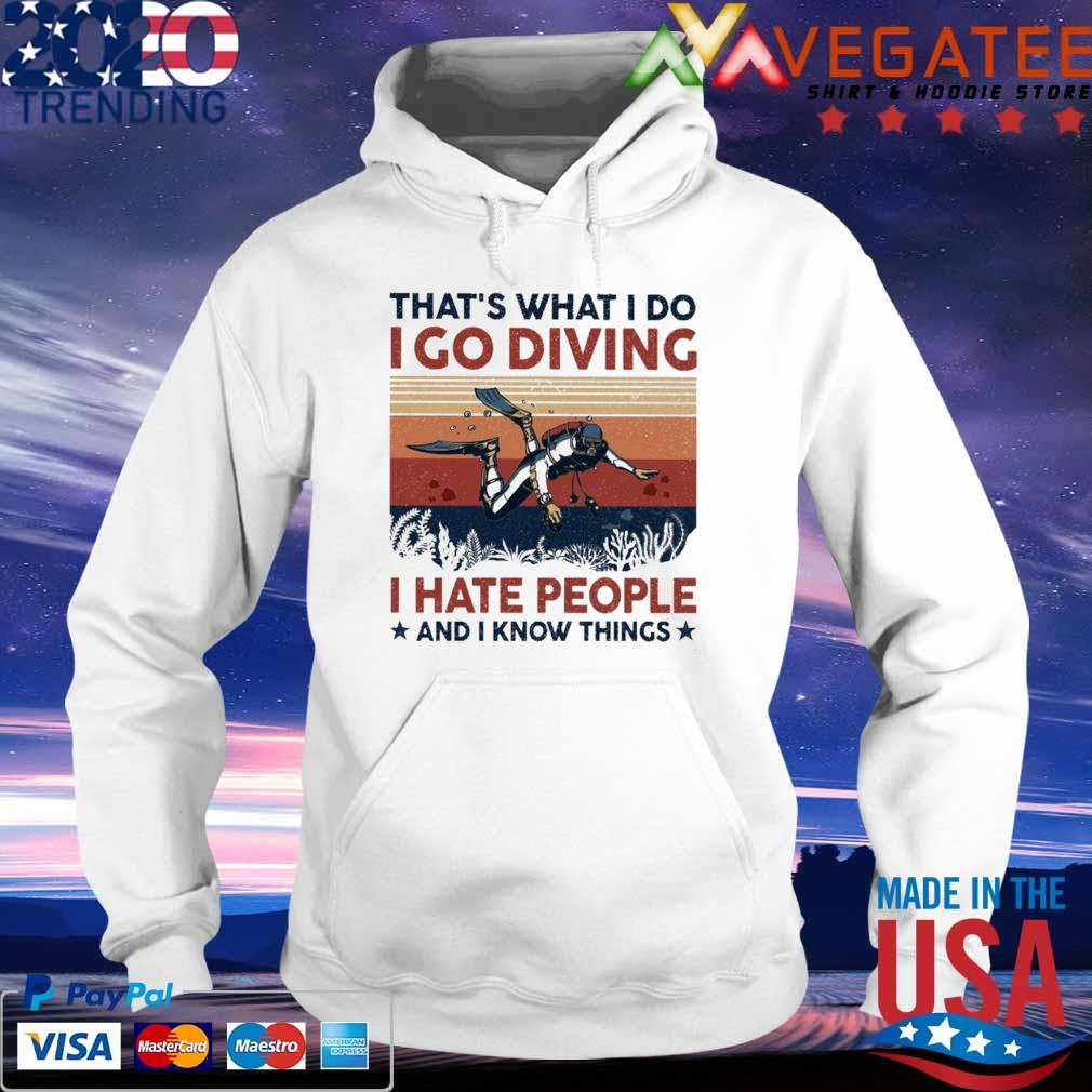 Scuba that's what I do I go Diving I hate people and I know things vintage s hoodie