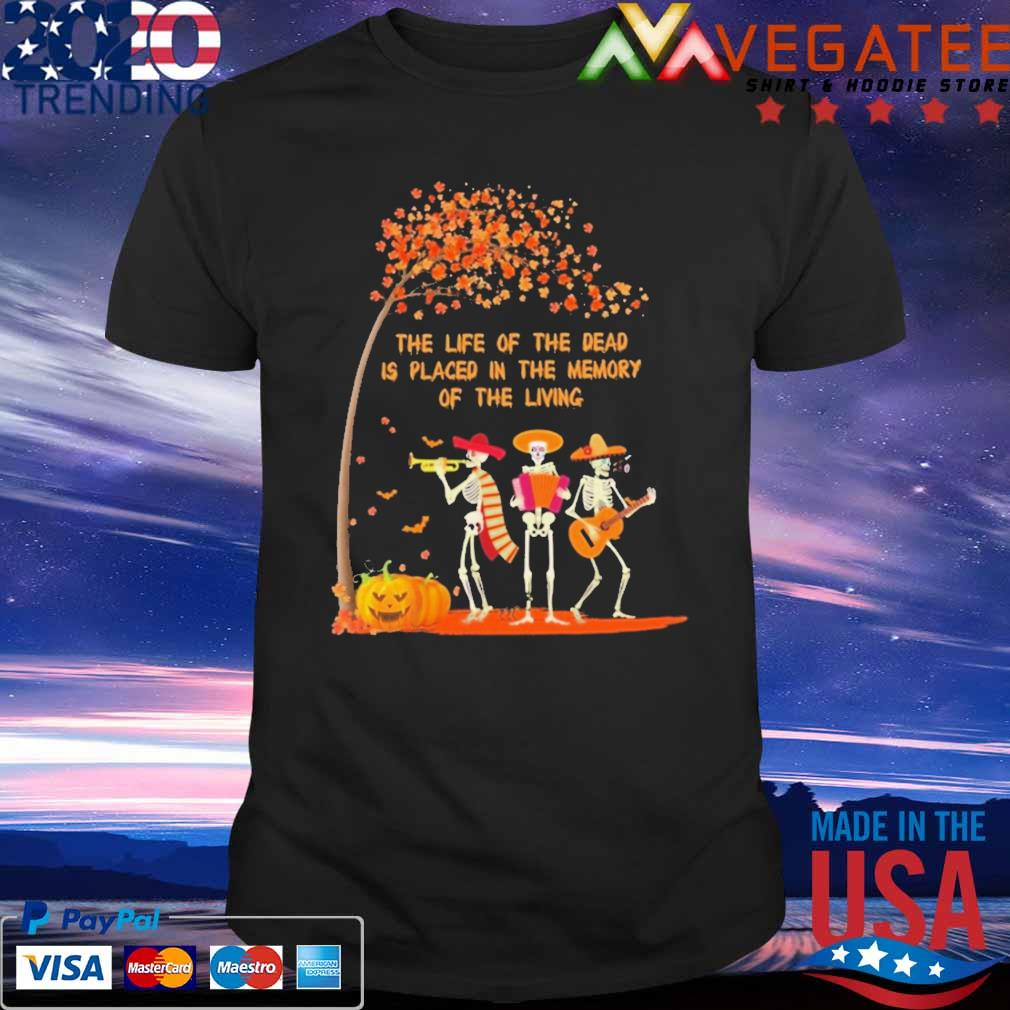 Skeleton guitar saxophone the life of the dead is placed in the memory of the living Halloween shirt