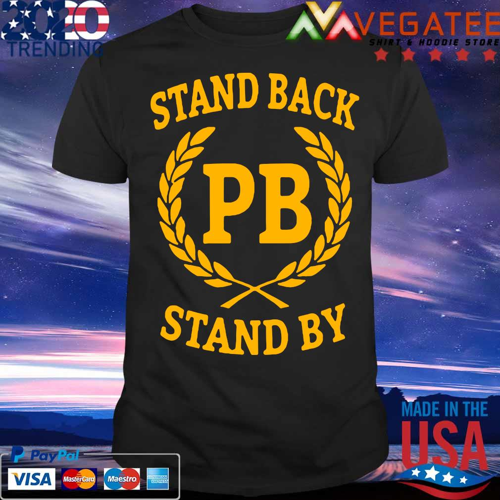 Stand back PB stand By shirt