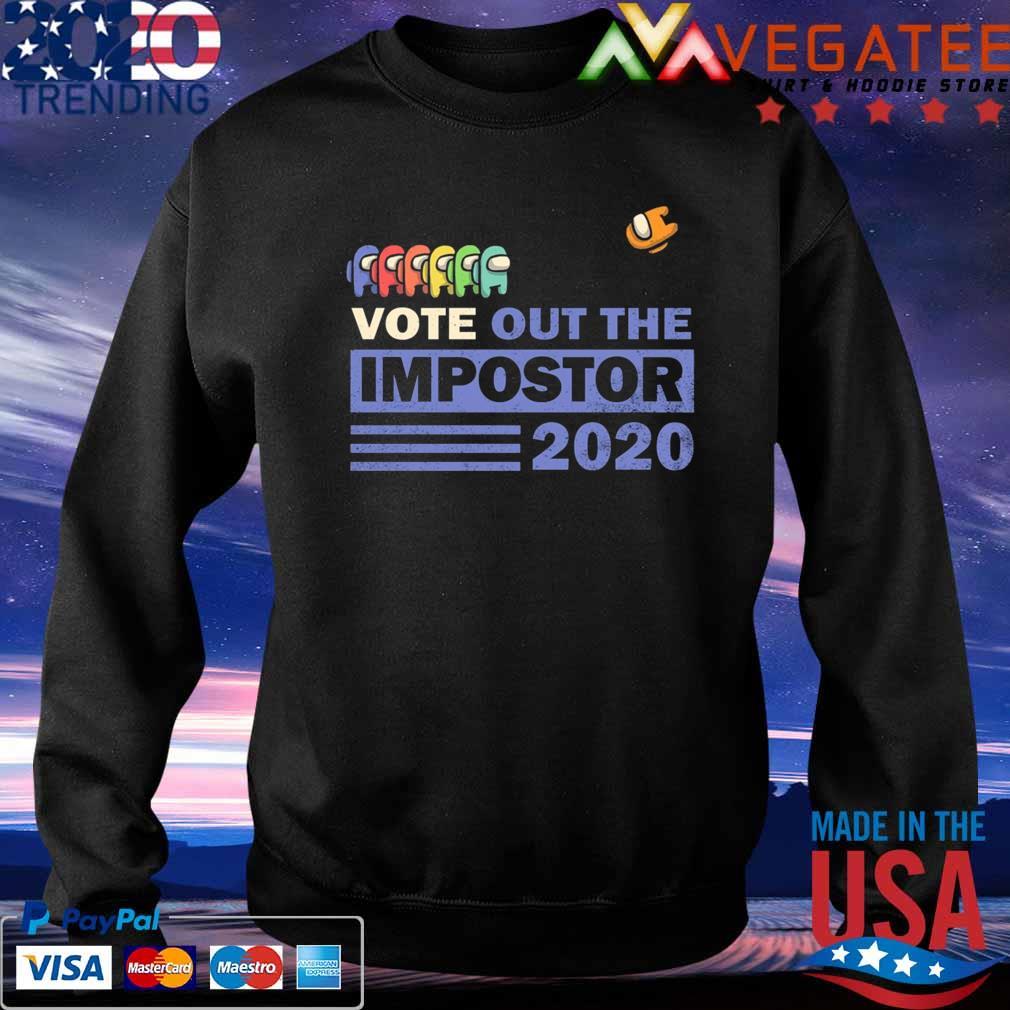 Vote Out the Impostor Among Us 2020 President Shirt Sweatshirt