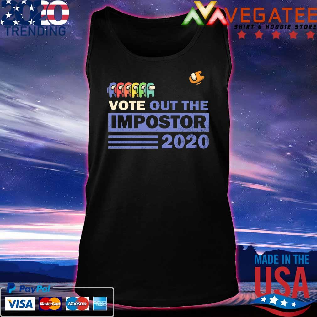 Vote Out the Impostor Among Us 2020 President Shirt Tanktop