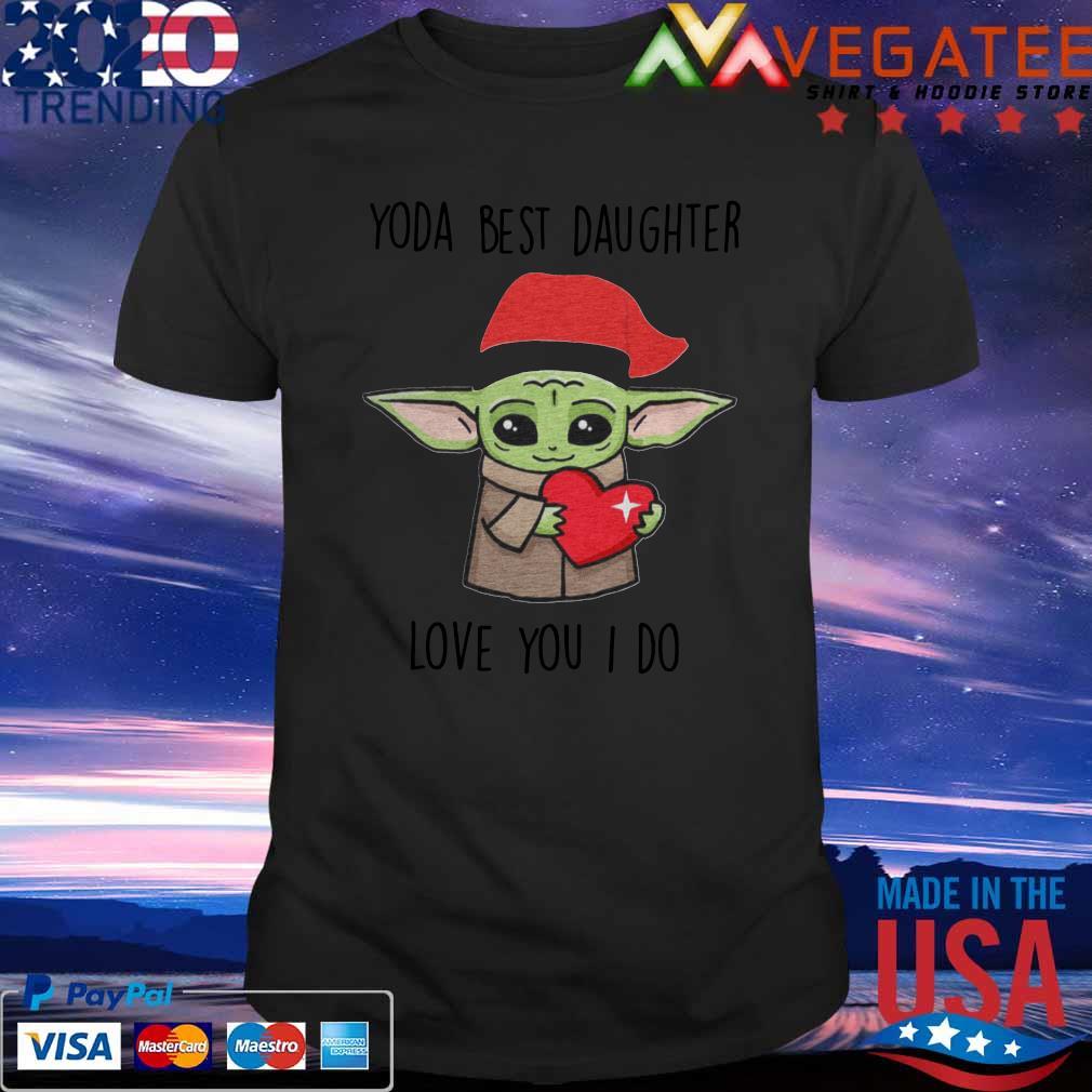 Yoda best daughter love You I do Happy Christmas shirt