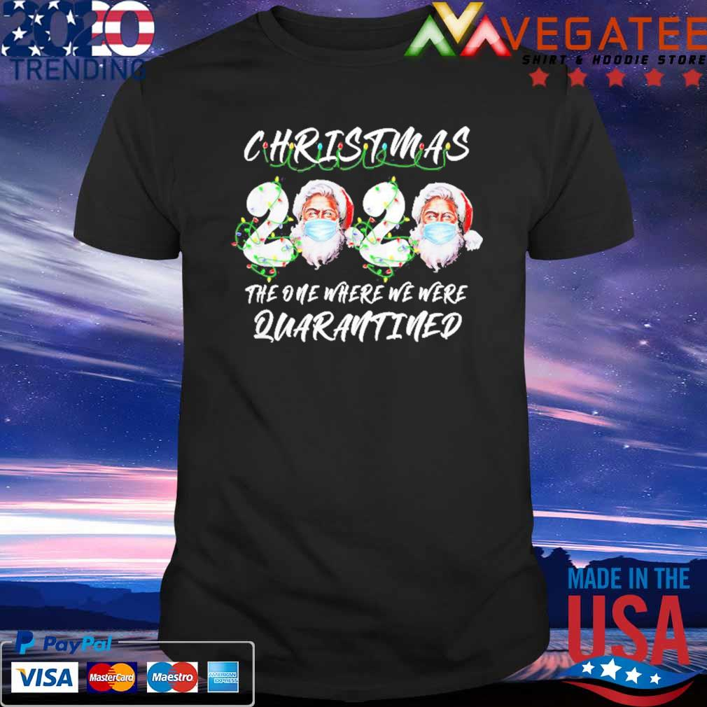 Christmas 2020 Santa Claus Face Mask The One Where We Were Quarantined T-shirt