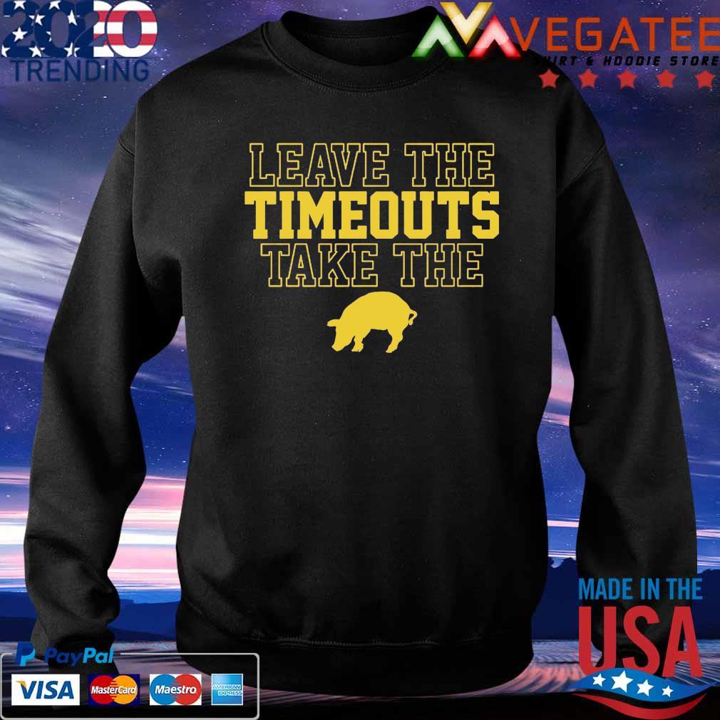 Leave The Timeouts Take The Pig 2020 Shirt Sweatshirt